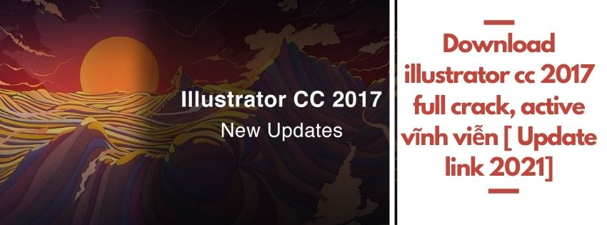 Download illustrator cc 2017 full crack active vĩnh viễn